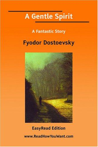A Gentle Spirit A Fantastic Story EasyRead Edition
