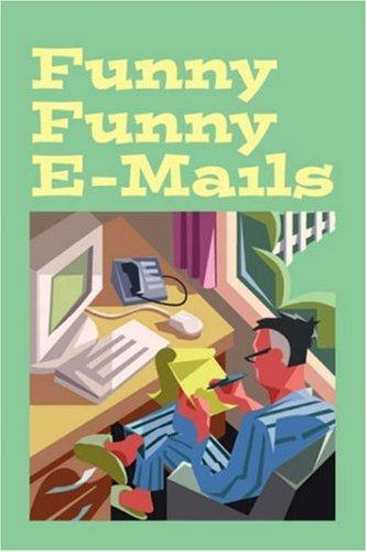 Funny Funny E-mails by Walter Bell