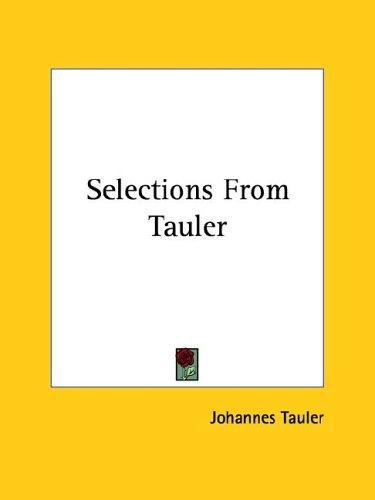 Selections from Tauler by Tauler, Johannes