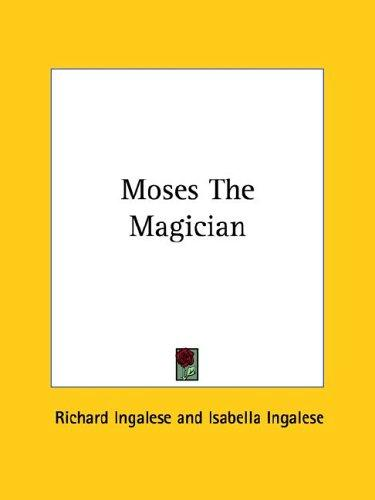 Moses the Magician by Richard Ingalese