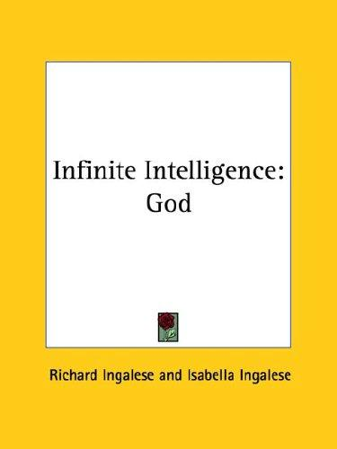 Infinite Intelligence by Richard Ingalese