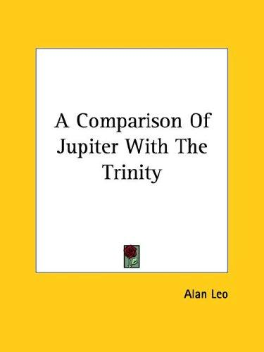 A Comparison of Jupiter With the Trinity by Alan Leo