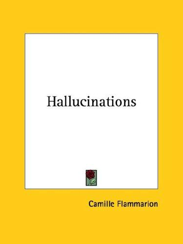 Hallucinations by Camille Flammarion