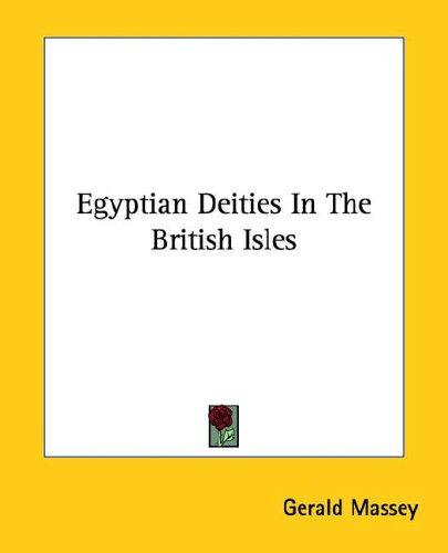 Egyptian Deities in the British Isles by Gerald Massey