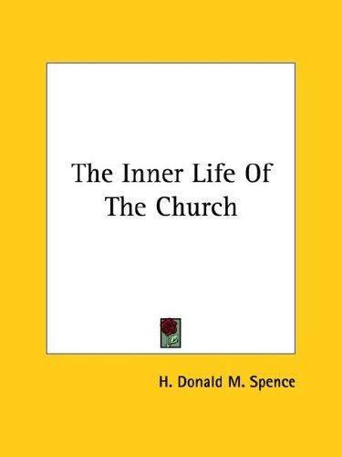 The Inner Life of the Church by H. Donald M. Spence