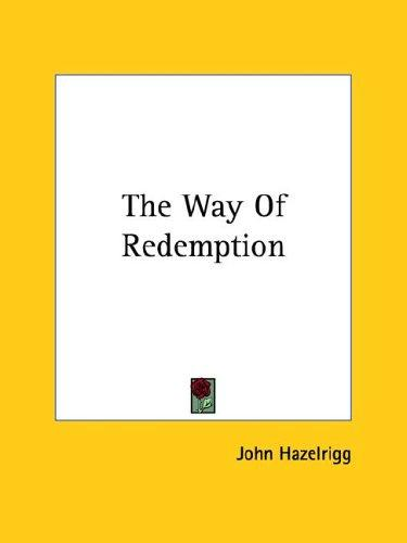 The Way of Redemption by John Hazelrigg