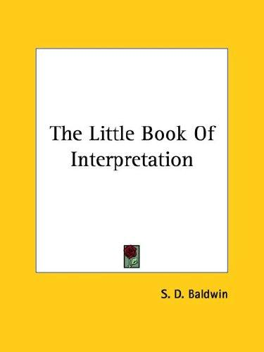 The Little Book of Interpretation by S. D. Baldwin