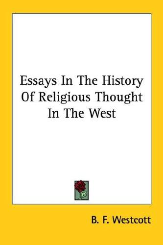 Essays In The History Of Religious Thought In The West by B. F. Westcott