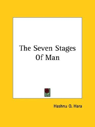 The Seven Stages of Man by O. Hashnu Hara