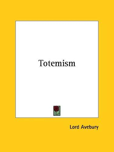 Totemism by Lord Avebury