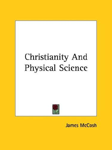 Christianity and Physical Science by James McCosh