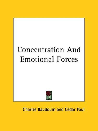 Concentration and Emotional Forces by Charles Baudouin