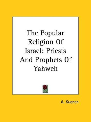 The Popular Religion of Israel by A. Kuenen