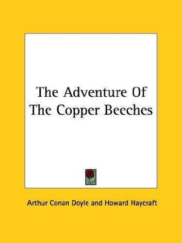 The adventure of the Copper Beeches by Sir Arthur Conan Doyle