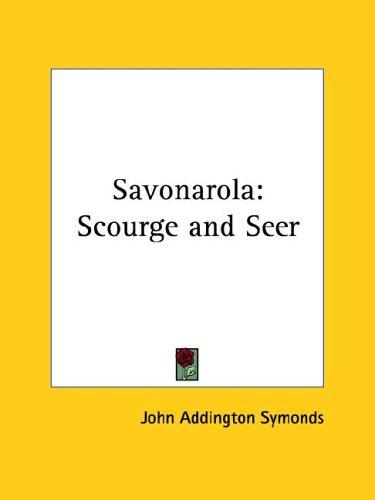 Savonarola by Symonds, John Addington