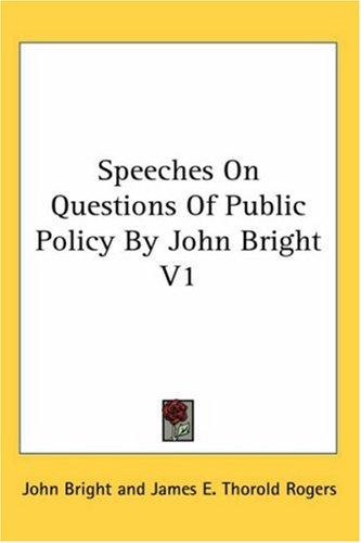 Speeches On Questions Of Public Policy By John Bright V1 by John Bright