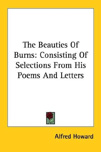 The Beauties Of Burns by Alfred Howard
