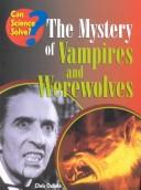 The Mystery of Vampires and Werewolves (Can Science Solve)