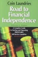Coin Laundries--Road to Financial Independence by Emerson G. Higdon