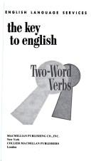 The Key to English Two-word Verbs (Key to English Series) by English Language Services.