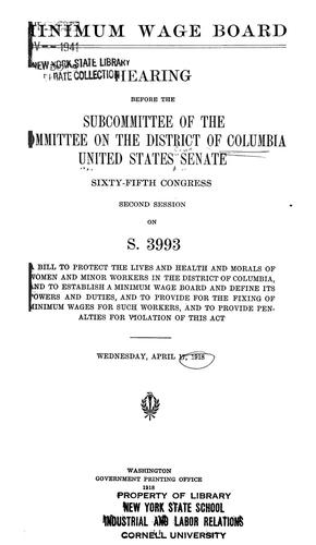 Minimum wage board. by United States. Congress. Senate. Committee on the District of Columbia