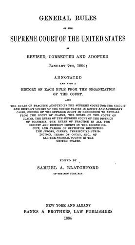 General rules of the Supreme Court of the United States as revised, corrected and adopted January 7th, 1884