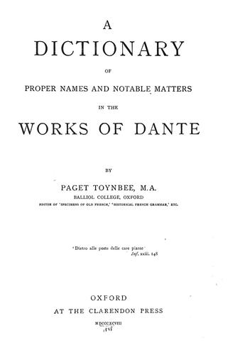 A dictionary of proper names and notable matters in the works of Dante by Toynbee, Paget Jackson