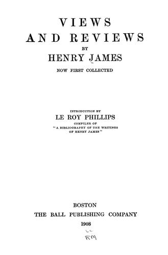 Views and reviews by Henry James, Jr.