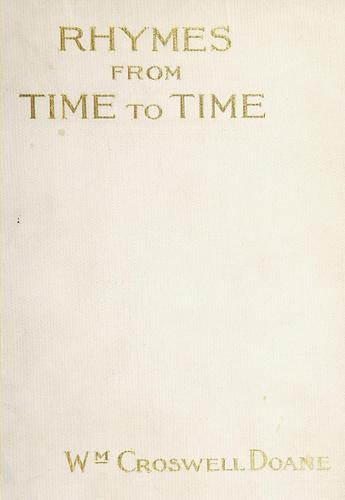 Rhymes from time to time by William Croswell Doane