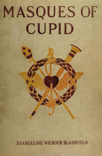 Masques of Cupid by Evangeline Wilbour Blashfield