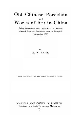 Old Chinese porcelain and works of art in China by A. W. Bahr