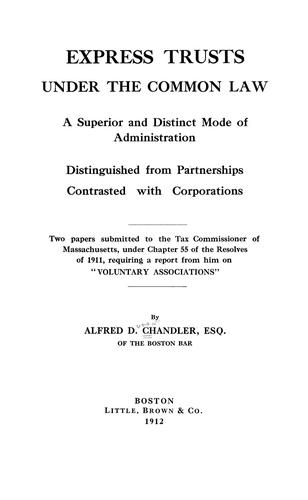 Express trusts under the common law by Alfred D. Chandler Jr.