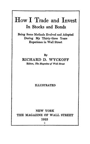 How I trade and invest in stocks and bonds by Wyckoff, Richard Demille