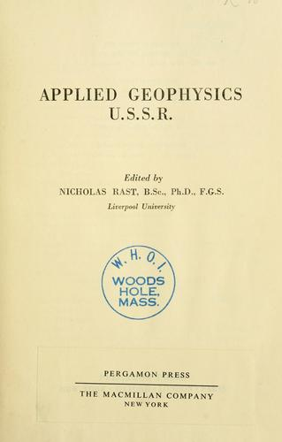 Applied geophysics. U. S. S. R. by Edited by Nicholas Rast.