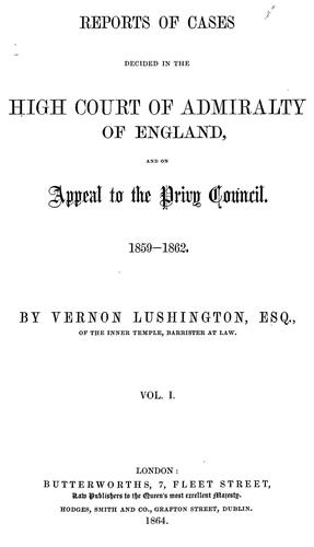 Reports of cases decided in the High Court of Admiralty of England by Great Britain. High Court of Admiralty.