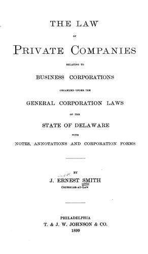 The law of private companies by J. Ernest Smith