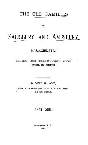 The old families of Salisbury and Amesbury, Massachusetts by David Webster Hoyt
