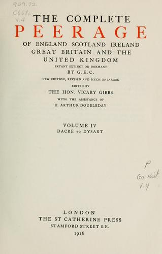 The complete peerage of England, Scotland, Ireland, Great Britain and the United Kingdom by George E. Cokayne
