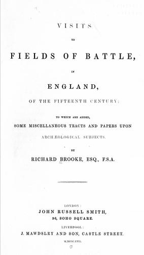 Visits to fields of battle, in England, of the fifteenth century