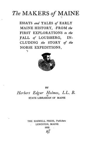 The makers of Maine by Herbert Edgar Holmes