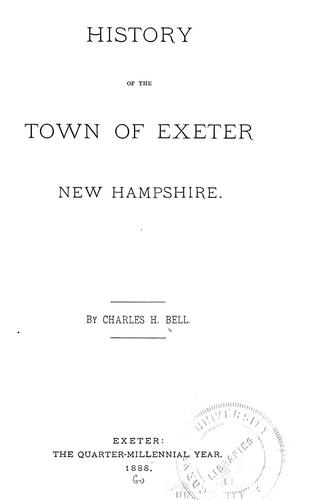 History of the town of Exeter, New Hampshire.