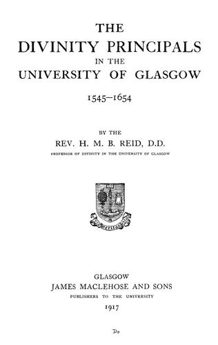 The divinity principals in the University of Glasgow by Reid, Henry Martyn Beckwith