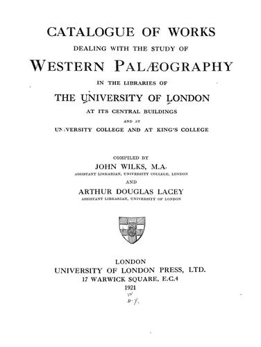 Catalogue of works dealing with the study of western palæography by University of London. Library.