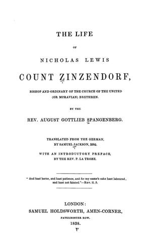 The Life of Nicholas Lewis Count Zinsendorf by August Gottlieb Spangenberg