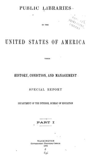Public libraries in the United States of America by United States. Bureau of Education.