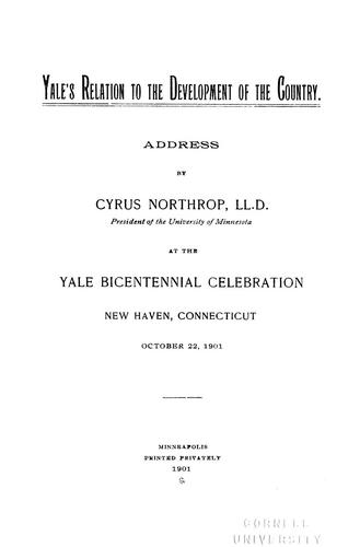 Yale's relation to the development of the country by Northrop, Cyrus