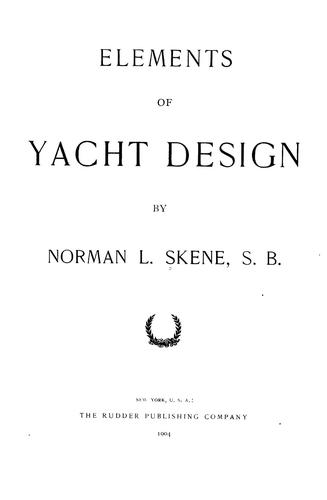 Elements of yacht design by Norman L. Skene