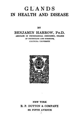Glands in health and disease by Benjamin Harrow