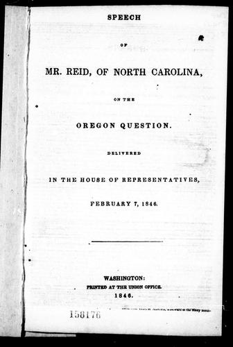 Speech of Mr. Reid of North Carolina, on the Oregon question by David Settle Reid