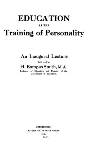 Education as the training of personality by Henry Bompas Smith